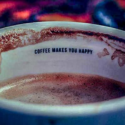 Coffee makes you happy…