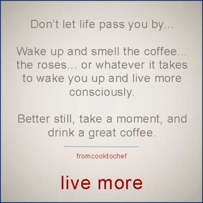 Wake up and smell the coffee…