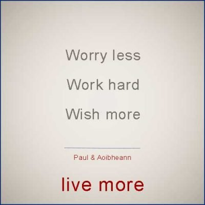 Worry less, Wish more
